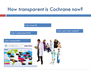 How trasparent is Cochrane now?